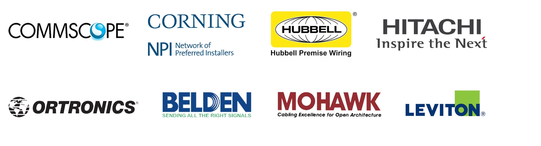 Certifications for Structured Cabling, Components, Copper & Fiber Optic with the following: Commscope, Corning, Hubbell, Hitachi, Ortronics, Belden, Leviton, Mohawk